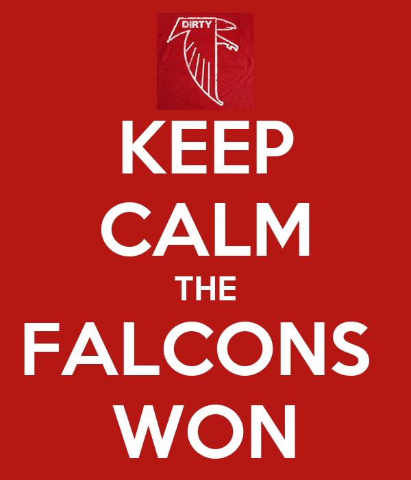 KEEP CALM THE FALCONS  WON