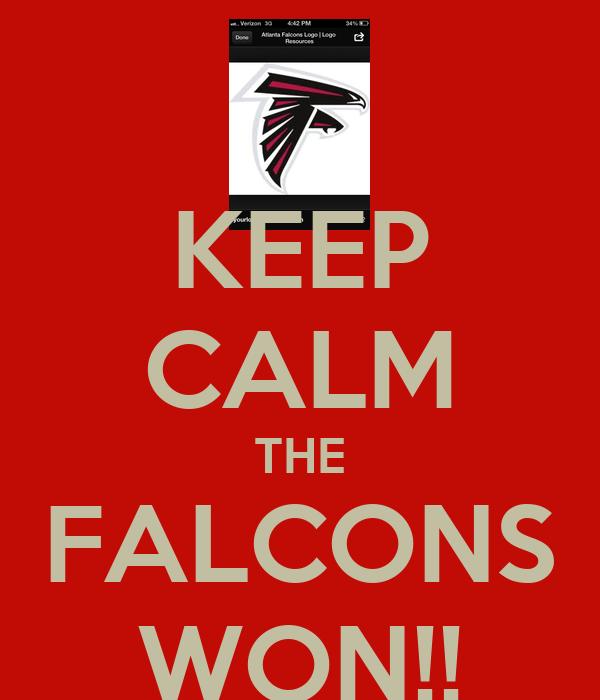 KEEP CALM THE FALCONS WON!!