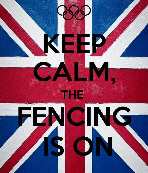 KEEP CALM, THE  FENCING  IS ON