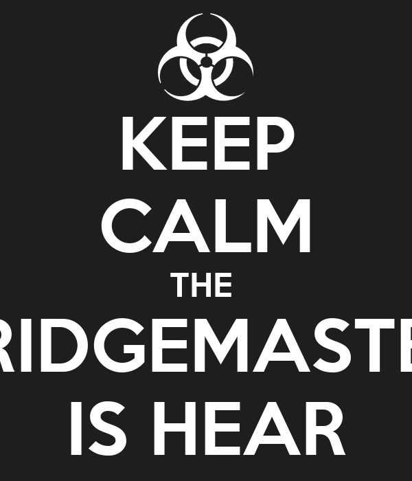 KEEP CALM THE  FRIDGEMASTER IS HEAR