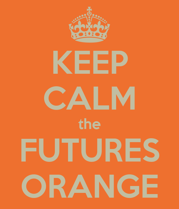 KEEP CALM the FUTURES ORANGE