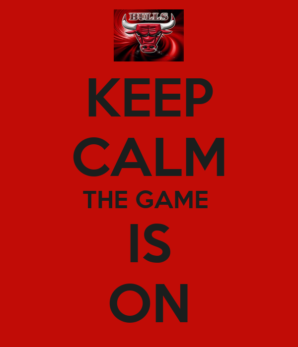 KEEP CALM THE GAME  IS ON
