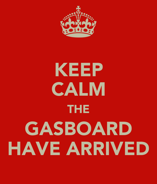 KEEP CALM THE GASBOARD HAVE ARRIVED