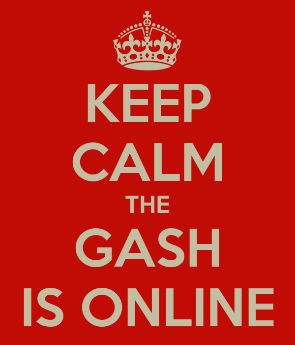 KEEP CALM THE GASH IS ONLINE