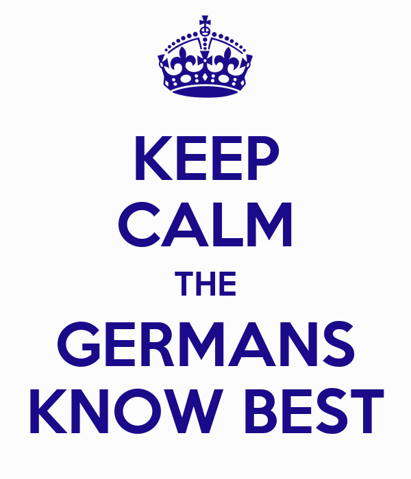 KEEP CALM THE GERMANS KNOW BEST