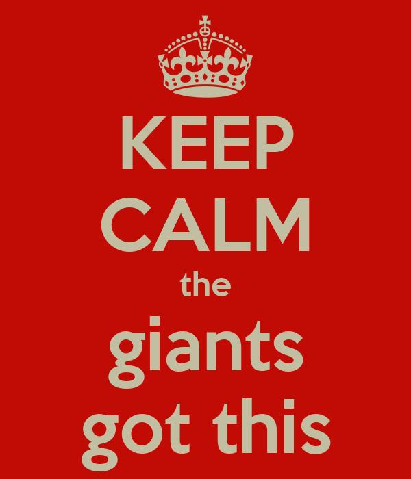 KEEP CALM the giants got this