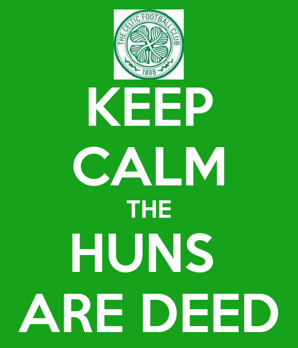 KEEP CALM THE HUNS  ARE DEED