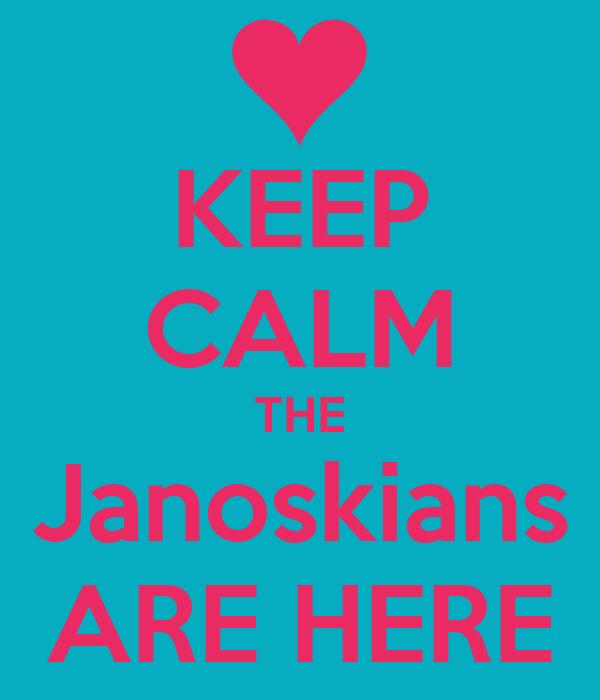 KEEP CALM THE Janoskians ARE HERE