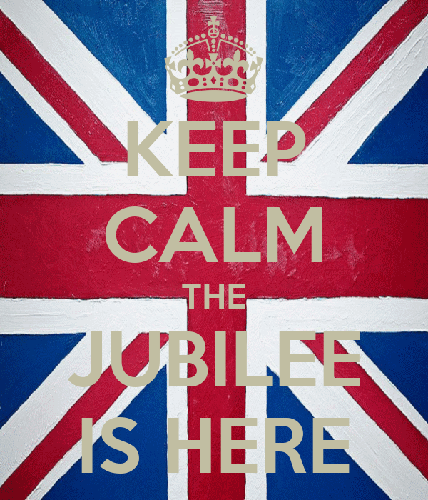 KEEP CALM THE JUBILEE IS HERE