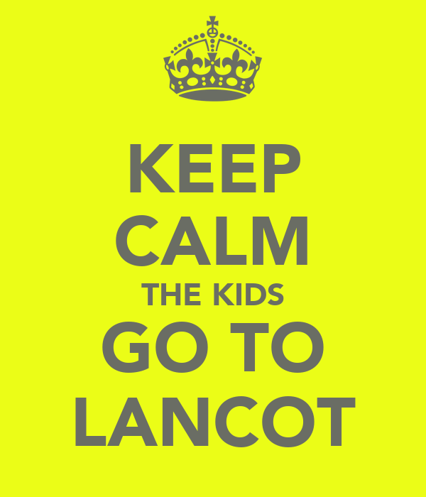 KEEP CALM THE KIDS GO TO LANCOT