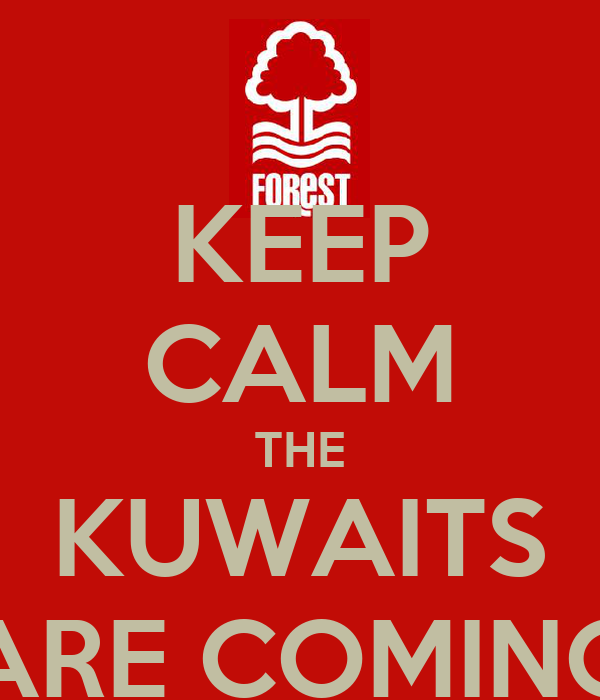 KEEP CALM THE KUWAITS ARE COMING