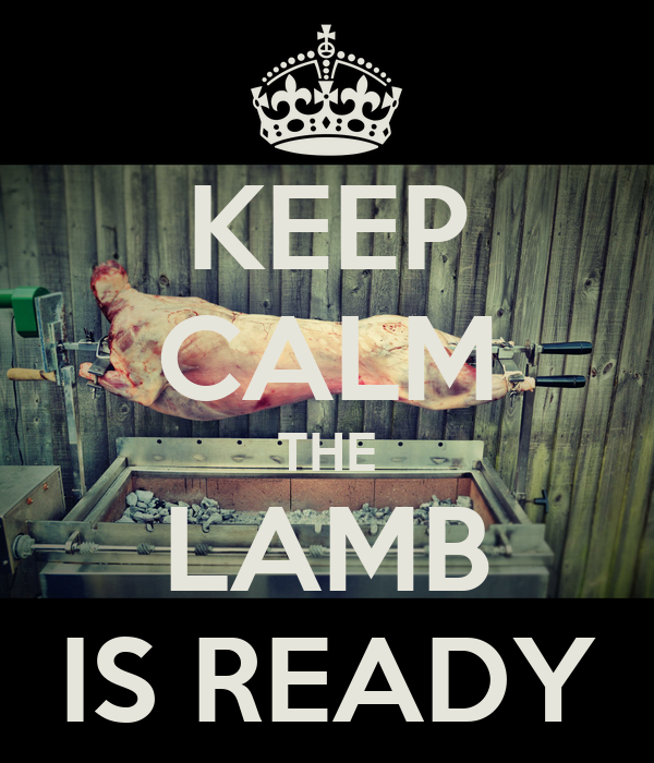 KEEP CALM THE LAMB IS READY