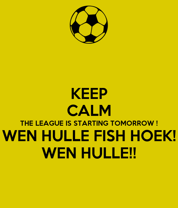 Keep calm the league is starting tomorrow wen hulle fish for Is tomorrow a good fishing day