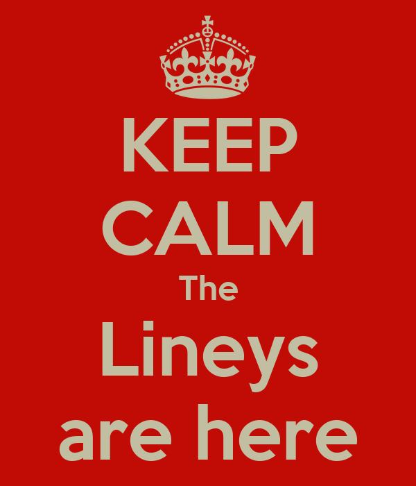 KEEP CALM The Lineys are here