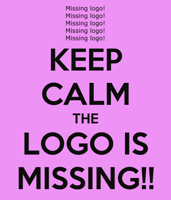 KEEP CALM THE LOGO IS MISSING!!