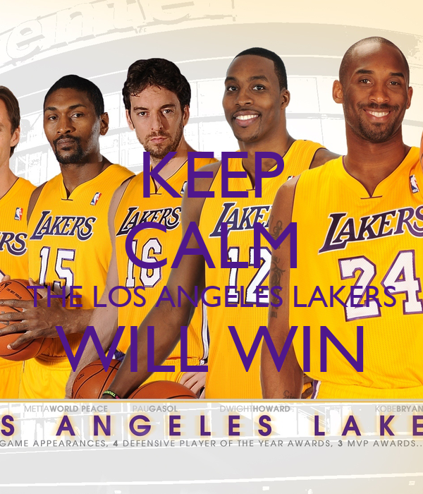 KEEP CALM THE LOS ANGELES LAKERS WILL WIN