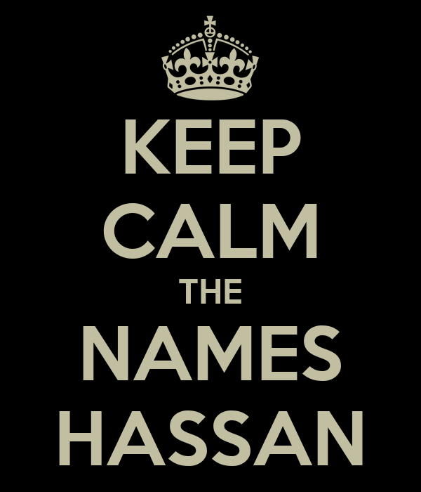 KEEP CALM THE NAMES HASSAN