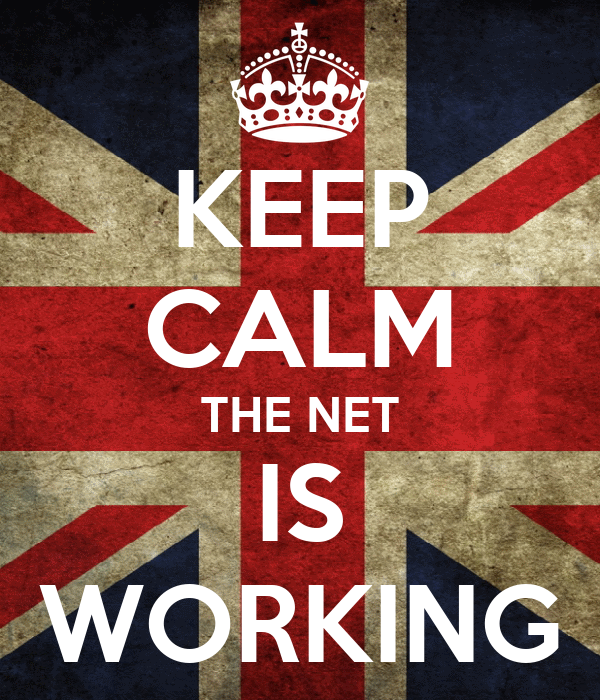 KEEP CALM THE NET IS WORKING