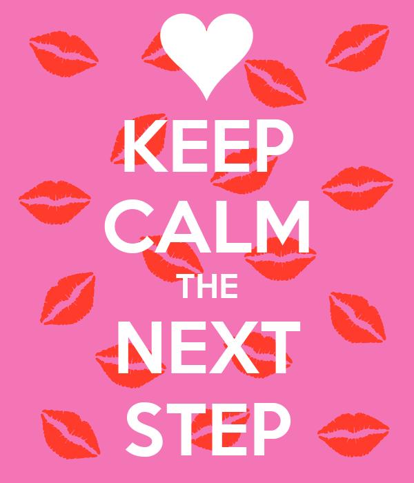 KEEP CALM THE NEXT STEP