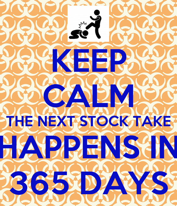 KEEP CALM THE NEXT STOCK TAKE HAPPENS IN 365 DAYS