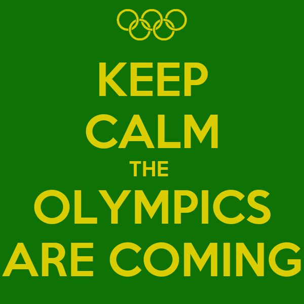 KEEP CALM THE  OLYMPICS ARE COMING