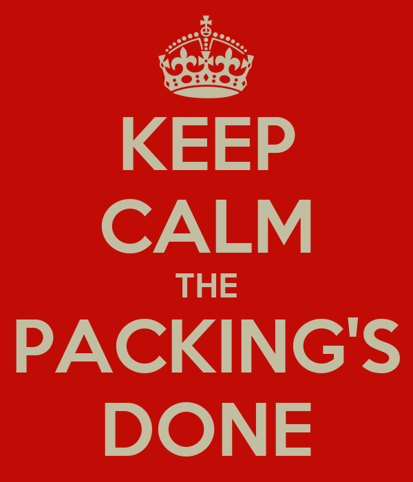 KEEP CALM THE PACKING'S DONE