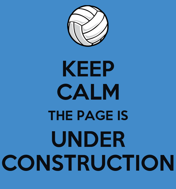 KEEP CALM THE PAGE IS UNDER CONSTRUCTION