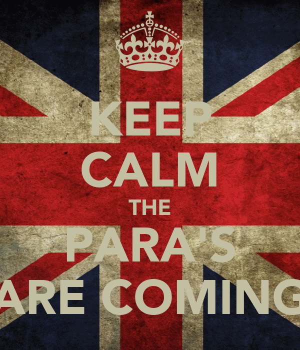 KEEP CALM THE PARA'S ARE COMING