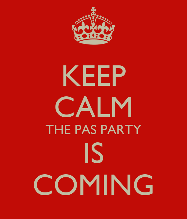 KEEP CALM THE PAS PARTY IS COMING