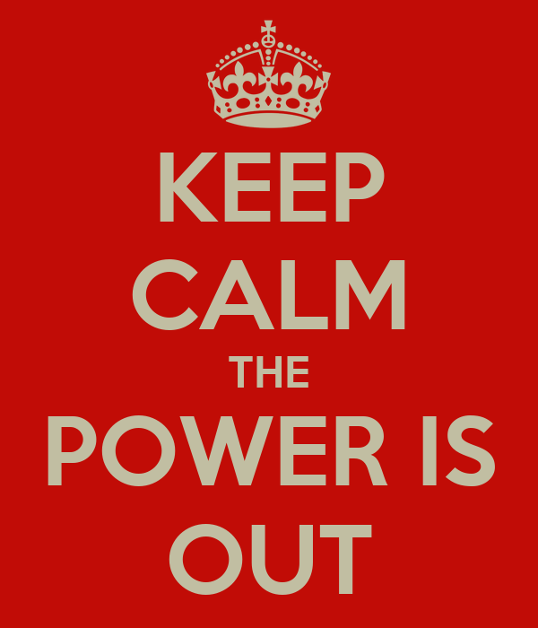 KEEP CALM THE POWER IS OUT