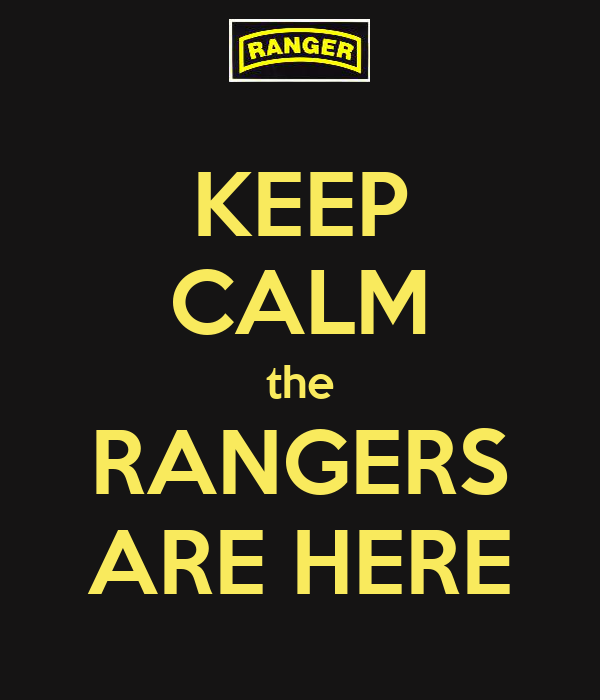 KEEP CALM the RANGERS ARE HERE