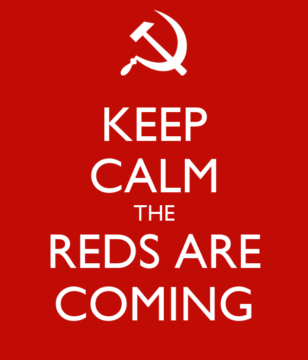 KEEP CALM THE REDS ARE COMING