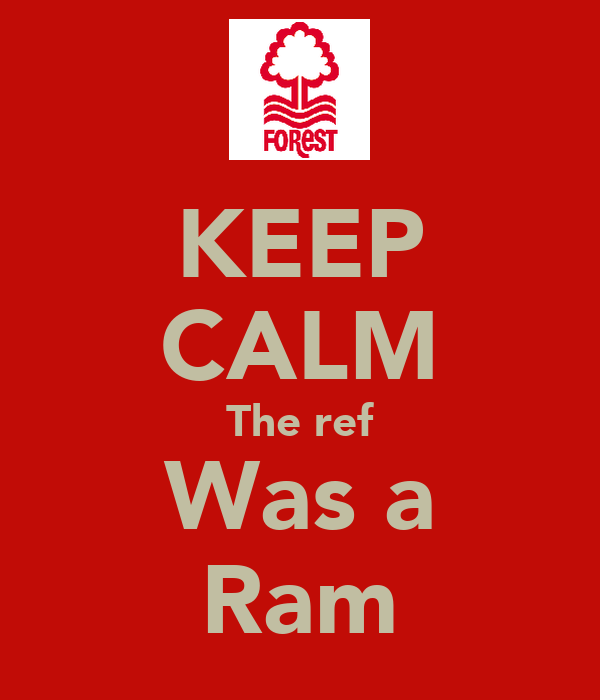 KEEP CALM The ref Was a Ram