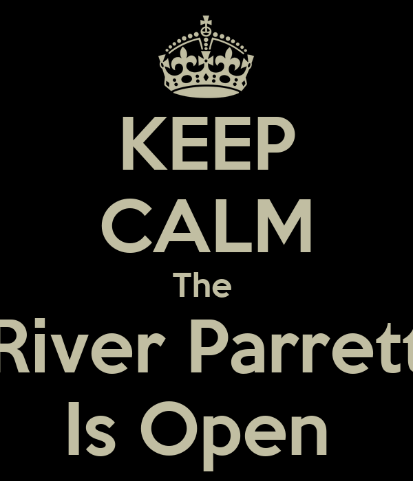 KEEP CALM The  River Parrett Is Open