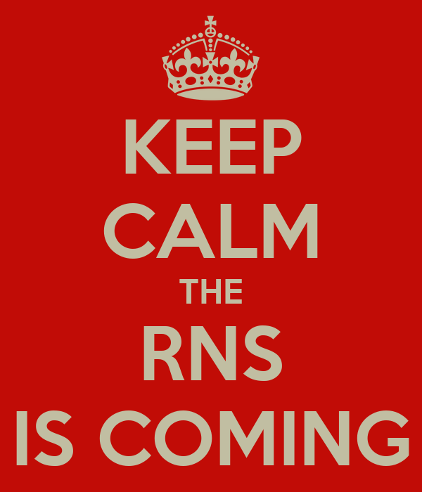 KEEP CALM THE RNS IS COMING