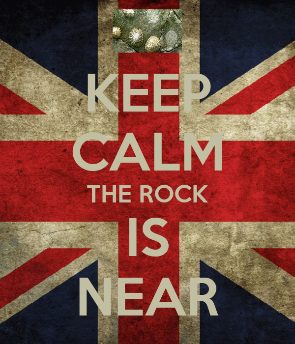 KEEP CALM THE ROCK IS NEAR