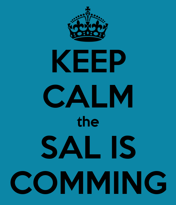 KEEP CALM the SAL IS COMMING