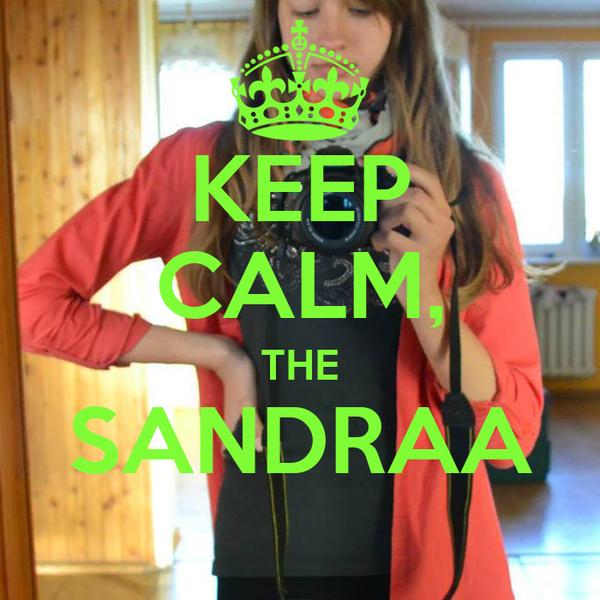 KEEP CALM, THE SANDRAA
