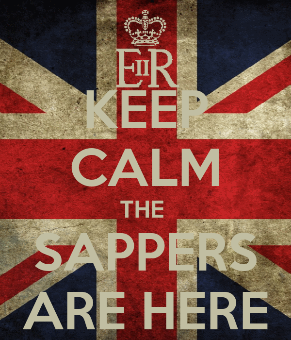 KEEP CALM THE  SAPPERS ARE HERE
