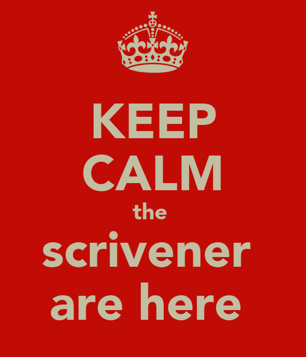 KEEP CALM the  scrivener  are here