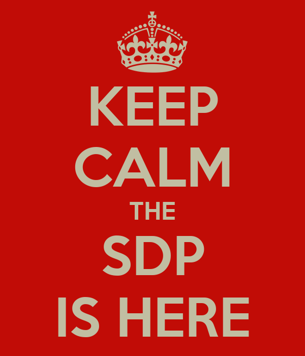 KEEP CALM THE SDP IS HERE