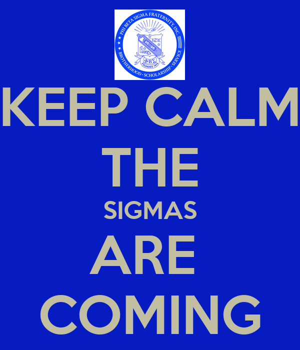 KEEP CALM THE SIGMAS ARE  COMING