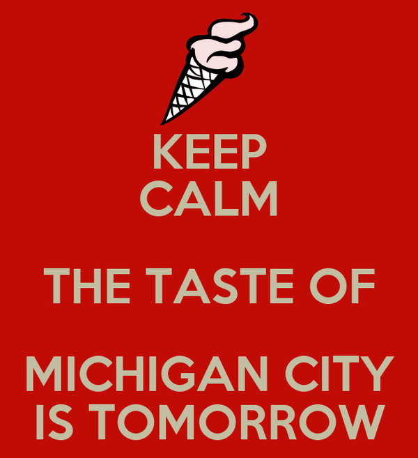 KEEP CALM THE TASTE OF MICHIGAN CITY IS TOMORROW