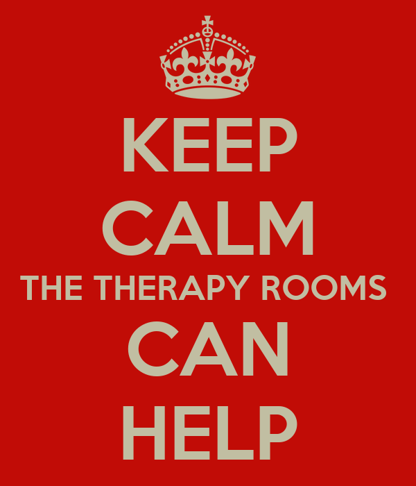 KEEP CALM THE THERAPY ROOMS  CAN HELP