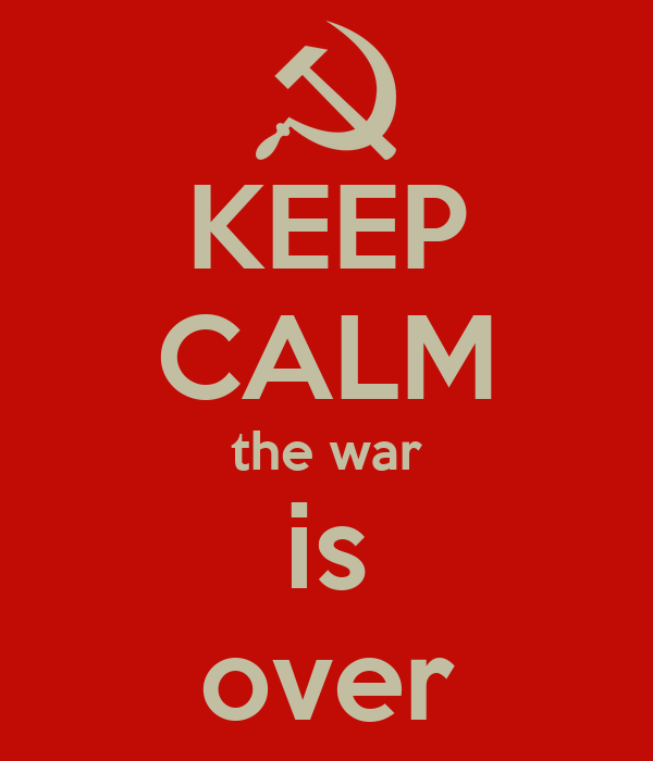 KEEP CALM the war is over