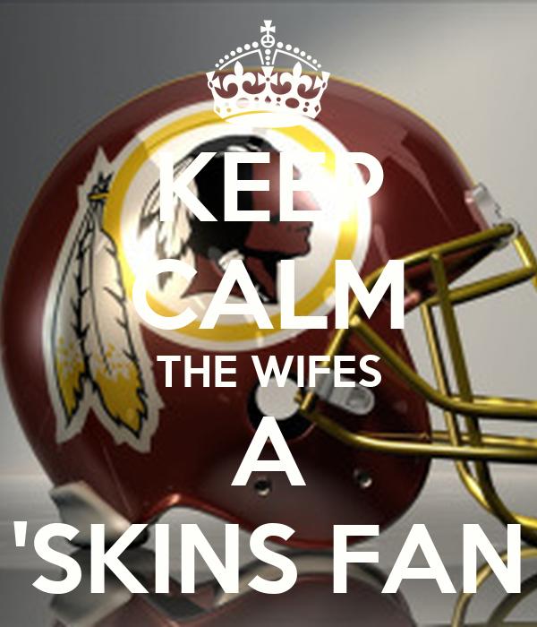 KEEP CALM THE WIFES A 'SKINS FAN