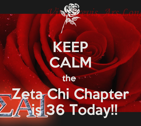 KEEP CALM the  Zeta Chi Chapter   is 36 Today!!