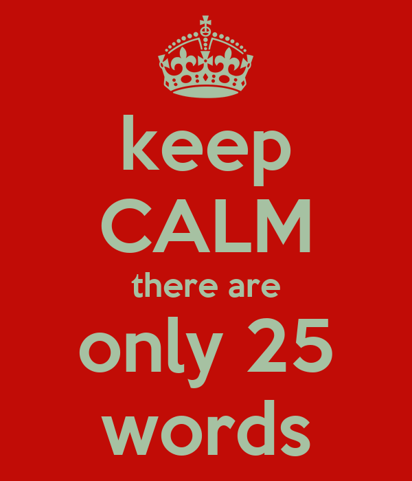 keep CALM there are only 25 words