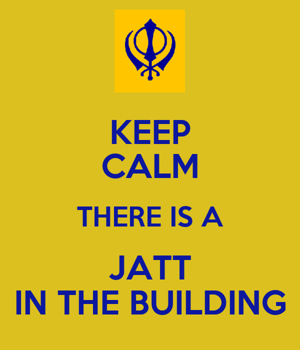 KEEP CALM THERE IS A JATT IN THE BUILDING