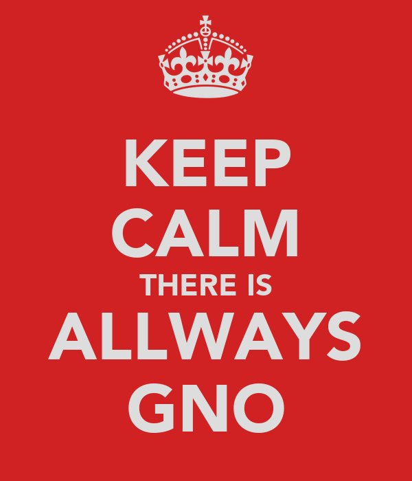 KEEP CALM THERE IS ALLWAYS GNO